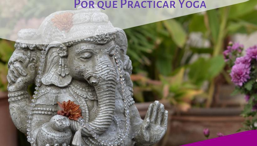 Del Jardín de Ganesh – ¿Por que Practicar Yoga?